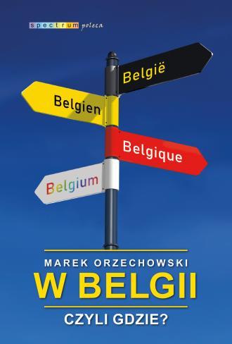 W Belgii czyli gdzie? - okładka książki