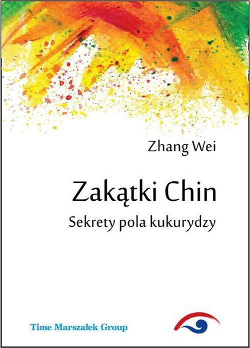 Zakątki Chin. Sekrety pola kukurydzy - okładka książki