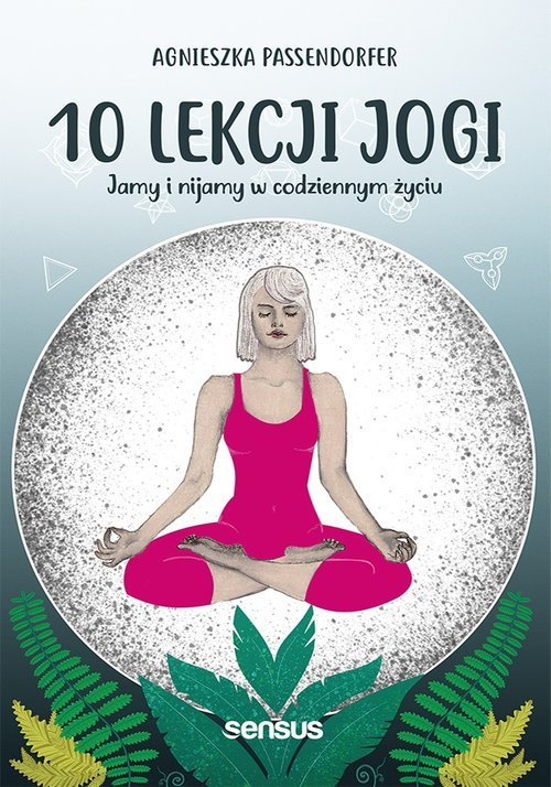 10 lekcji jogi Jamy i nijamy w - okładka książki