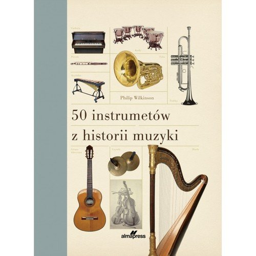 50 instrumentów z historii muzyki - okładka książki