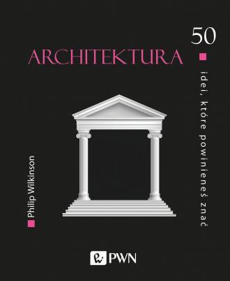 Architektura 50 idei, które powinieneś - okładka książki