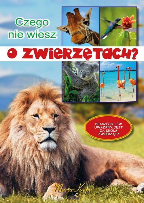 Czego nie wiesz o zwierzętach? - okładka książki