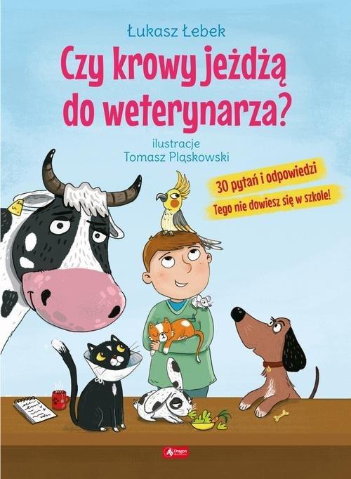Czy krowy jeżdżą do weterynarza? - okładka książki