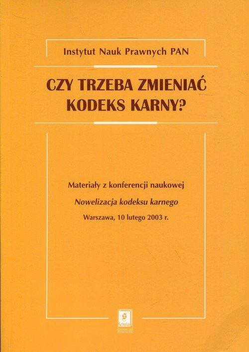 Czy trzeba zmieniać kodeks karny? - okładka książki