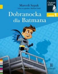 Czytam sobie. Dobranocka dla Batmana. - okładka książki