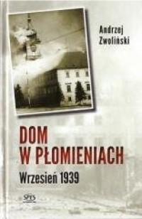 Dom w płomieniach. Wrzesień 1939 - okładka książki