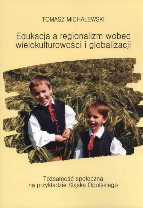 Edukacja a regionalizm wobec wielokulturowości - okładka książki