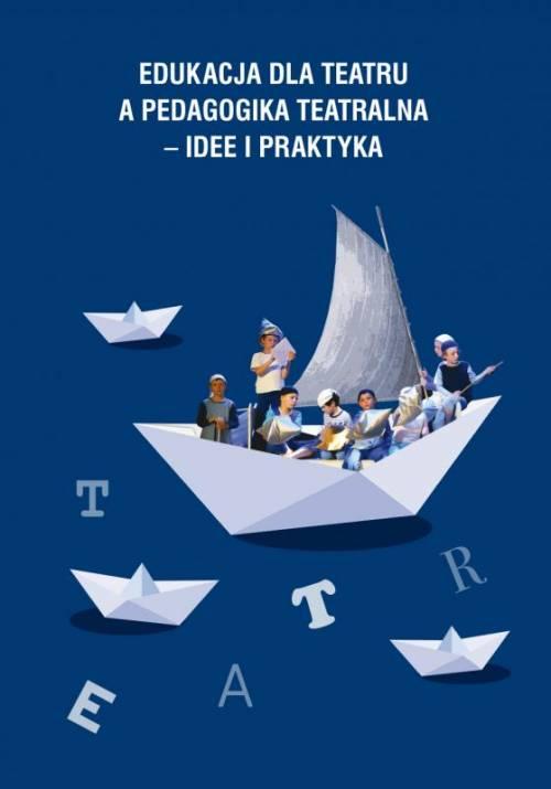 Edukacja dla teatru a pedagogika - okładka książki