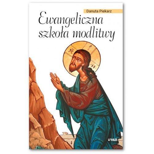 Ewangeliczna szkoła modlitwy - okładka książki