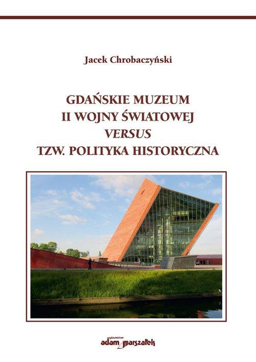 Gdańskie Muzeum II Wojny Światowej - okładka książki