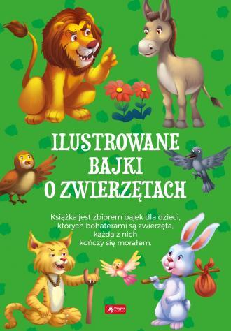 Ilustrowane bajki o zwierzętach - okładka książki