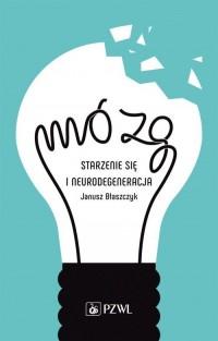 Mózg - starzenie się i neurodegeneracja - okładka książki