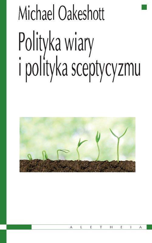 Polityka wiary i polityka sceptycyzmu - okładka książki