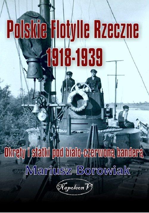 Polskie flotylle rzeczne 1918-1939 - okładka książki