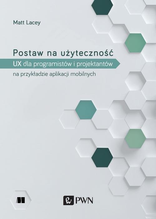 Postaw na użyteczność. UX dla deweloperów - okładka książki
