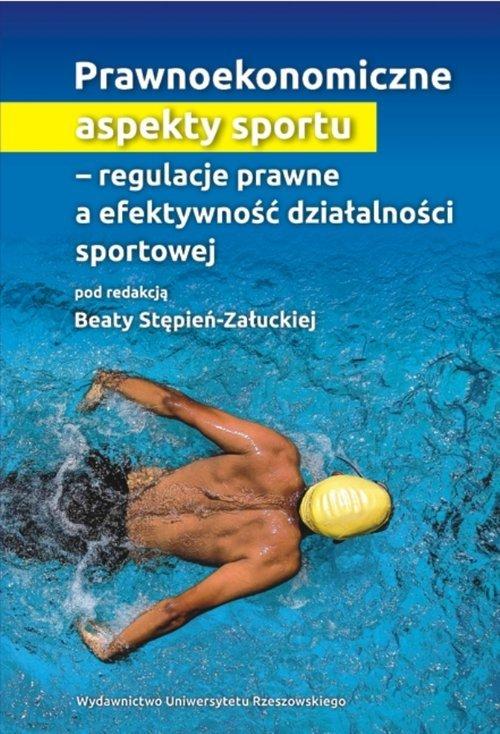 Prawnoekonomiczne aspekty sportu-regulacje - okładka książki