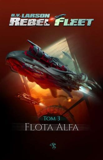 Rebel Fleet T.3 Flota Alfa - okładka książki
