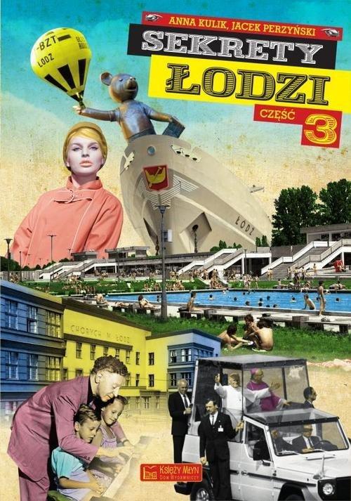 Sekrety Łodzi cz. 3 - okładka książki