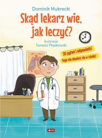 Skąd lekarz wie jak leczyć? - okładka książki