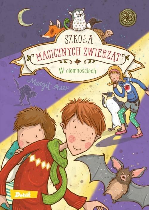 Szkoła magicznych zwierząt  W ciemnościach - okładka książki