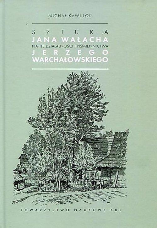 Sztuka Jana Wałacha na tle działalności - okładka książki