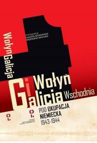 Wołyń i Galicja Wschodnia pod okupacją - okładka książki