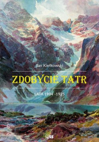 Zdobycie Tatr. Tom 2. Historia - okładka książki