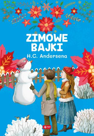 Zimowe bajki Hansa Christiana Andersena - okładka książki