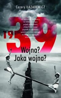 1939 Wojna? Jaka wojna? - okładka książki