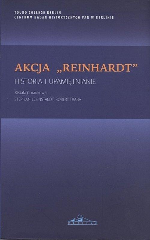 Akcja Reinhardt. Historia i upamiętnianie - okładka książki
