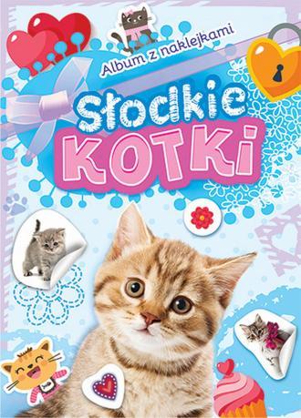 Album z naklejkami. Słodkie kotki - okładka książki