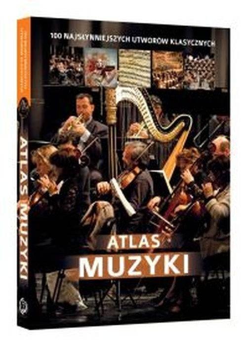Atlas muzyki. 100 najsłynniejszych - okładka książki