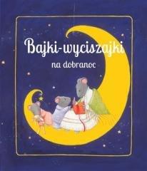 Bajki wyciszajki na dobranoc - okładka książki