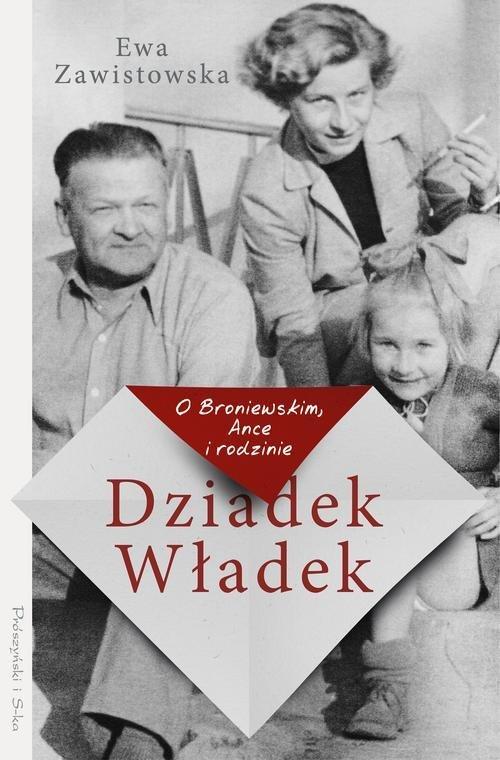 Dziadek Władek. O Broniewskim Ance - okładka książki