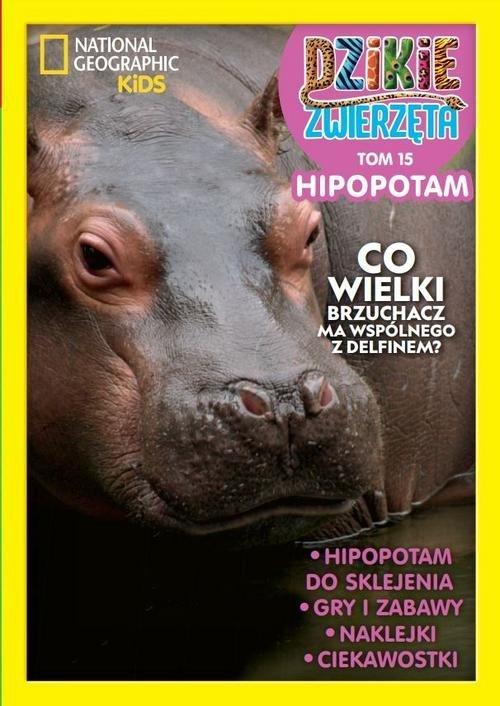 Dzikie Zwierzęta 15. Hipopotam - okładka książki