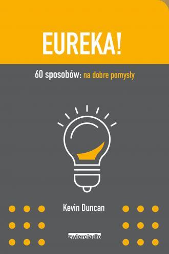 Eureka! 60 sposobów: na dobre pomysły - okładka książki