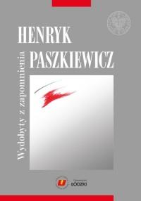 Henryk Paszkiewicz wydobyty z zapomnienia - okładka książki