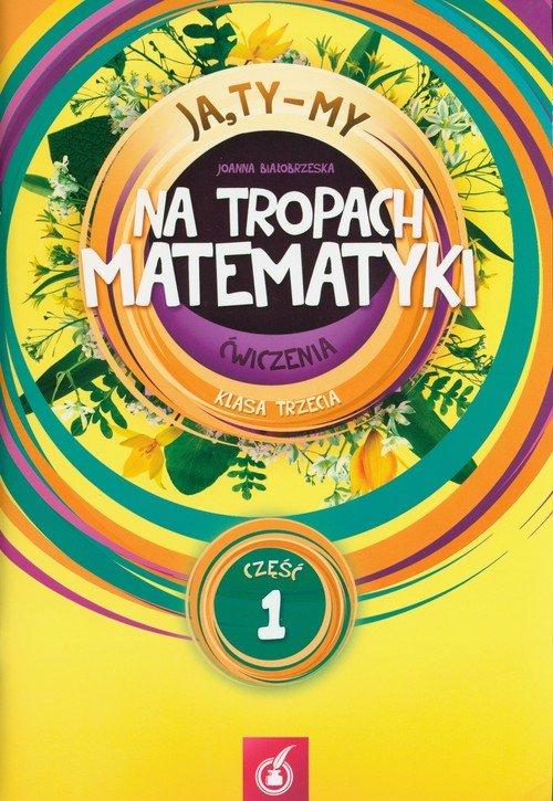 Ja Ty My 3. Na tropach matematyki. - okładka podręcznika