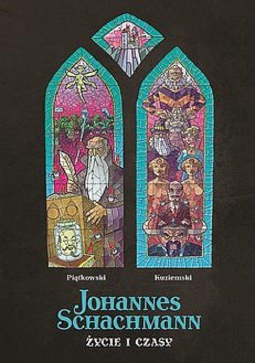 Johannes Schachmann. Życie i czasy - okładka książki