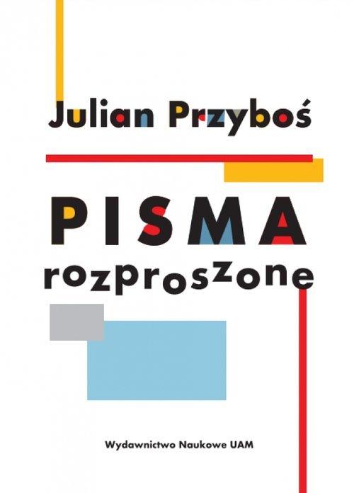 Julian Przyboś Pisma rozproszone - okładka książki