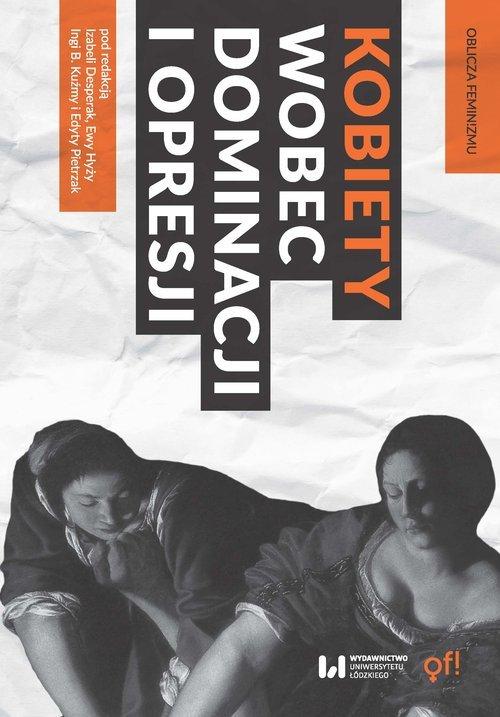 Kobiety wobec dominacji i opresji - okładka książki