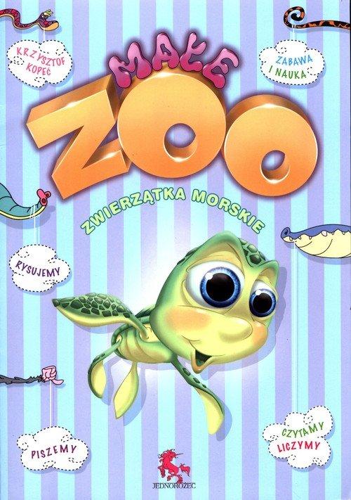 Małe Zoo zwierzątka morskie - okładka książki