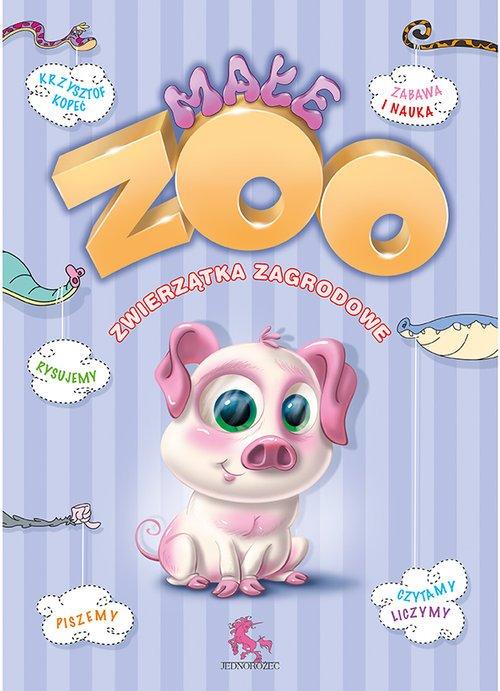 Małe Zoo zwierzątka zagrodowe - okładka książki