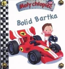 Mały chłopiec. Bolid Bartka - okładka książki