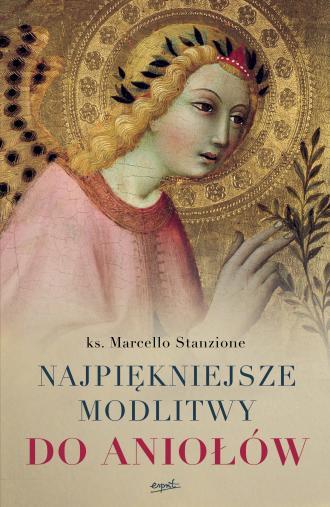 Najpiękniejsze modlitwy do aniołów - okładka książki