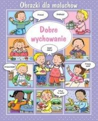 Obrazki dla maluchów. Dobre wychowanie - okładka książki