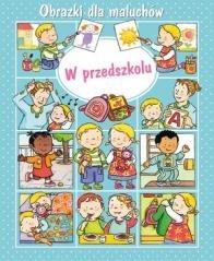 Obrazki dla maluchów. W przedszkolu - okładka książki