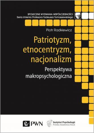 Patriotyzm, etnocentryzm, nacjonalizm. - okładka książki