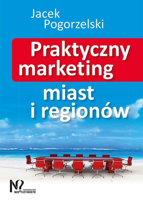 Praktyczny marketing miast i regionów - okładka książki