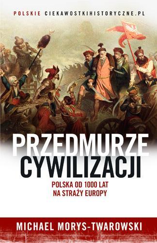 Przedmurze cywilizacji. Polska - okładka książki